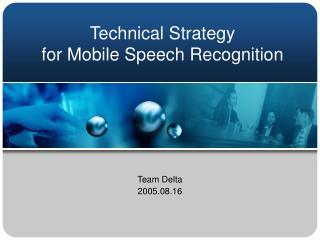 Technical Strategy for Mobile Speech Recognition