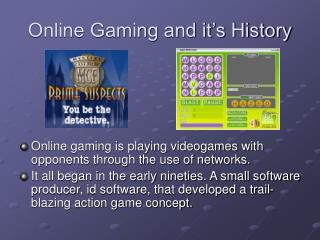 Online Gaming and it�s History