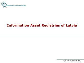 Information Asset Registries of Latvia