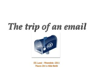 The trip  of an email