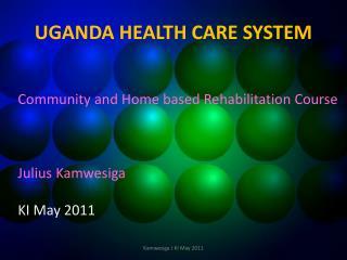 UGANDA HEALTH CARE SYSTEM