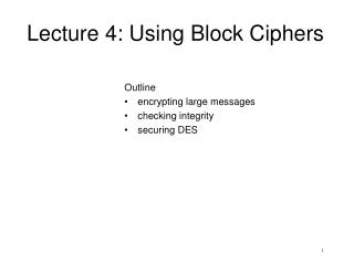 Lecture 4: Using Block Ciphers