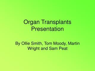 Organ Transplants Presentation