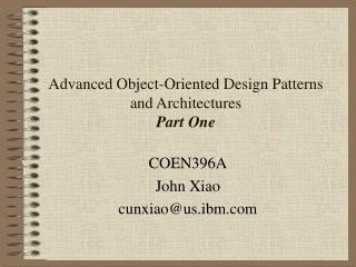 Advanced Object-Oriented Design Patterns and Architectures  Part One