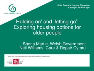 Holding on� and �letting go�: Exploring housing options for older people
