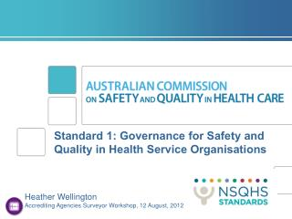 Standard 1: Governance for Safety and Quality in Health Service Organisations