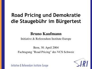 Road Pricing und Demokratie die Staugebühr im Bürgertest
