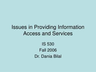 Issues in Providing Information Access and Services