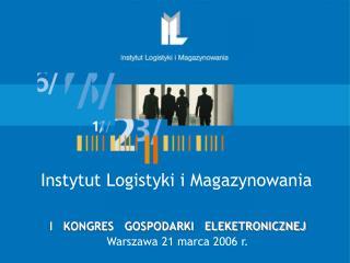 I   KONGRES   GOSPODARKI   ELEKETRONICZNEJ Warszawa 21 marca 2006 r.
