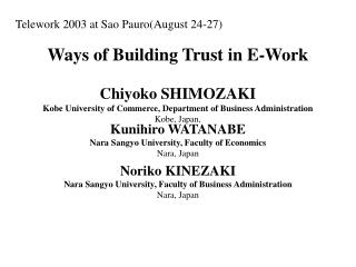 Ways of Building Trust in E-Work Chiyoko SHIMOZAKI