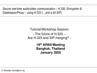 Tutorial/Workshop Session - The future of H.323 –  Are H.323 and SIP merging? -