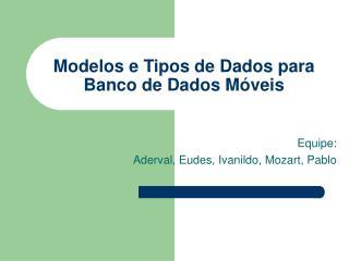 Modelos e Tipos de Dados para Banco de Dados M�veis