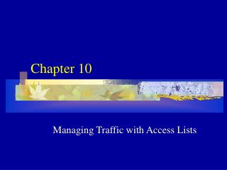 Managing Traffic with Access Lists