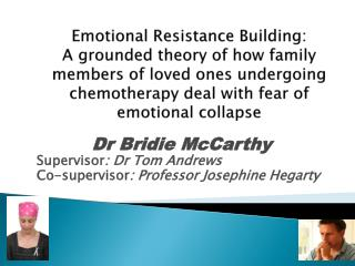 Dr Bridie McCarthy Supervisor : Dr Tom Andrews Co-supervisor : Professor Josephine Hegarty