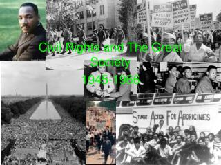 Civil Rights and The Great Society 1945-1966