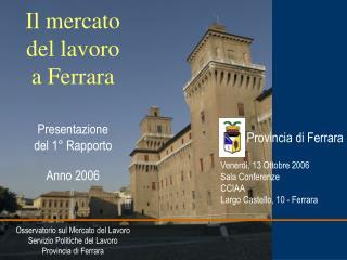 Il mercato del lavoro a Ferrara Presentazione del 1° Rapporto Anno 2006