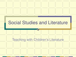 Social Studies and Literature