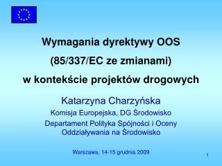 Katarzyna Charzyńska  Komisja Europejska, DG Środowisko