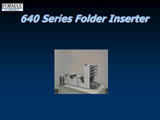 640 Series Folder Inserter