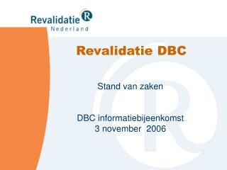 Stand van zaken DBC informatiebijeenkomst  3 november  2006
