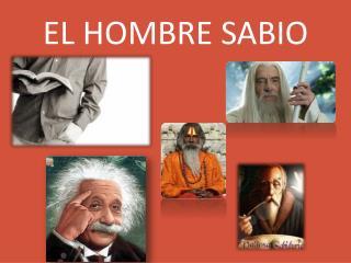 EL HOMBRE SABIO