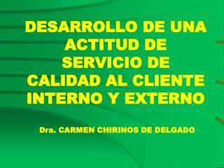 DESARROLLO DE UNA ACTITUD DE SERVICIO DE CALIDAD AL CLIENTE INTERNO Y EXTERNO