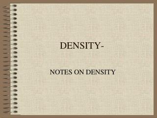 DENSITY-