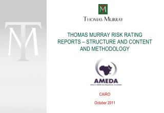 THOMAS MURRAY RISK RATING REPORTS   STRUCTURE AND CONTENT AND METHODOLOGY