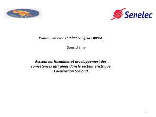 Communications 17  ème  Congrès UPDEA Sous thème