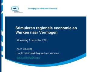 Stimuleren regionale economie en Werken naar Vermogen