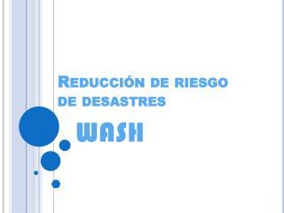 Reducción de riesgo de desastres