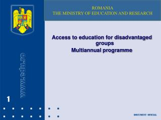 Access to education for disadvantaged groups Multiannual programme