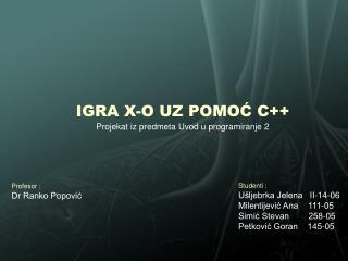 IGRA X-O UZ POMOĆ C++