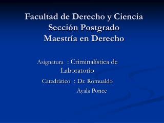 Facultad de Derecho y Ciencia Sección Postgrado  Maestría en Derecho