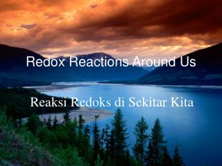 Redox Reactions Around Us