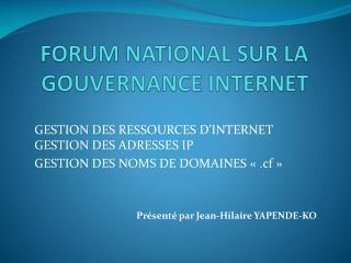 FORUM NATIONAL SUR LA GOUVERNANCE INTERNET