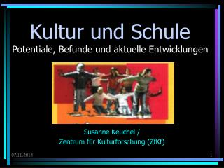 Kultur und Schule  Potentiale, Befunde und aktuelle Entwicklungen