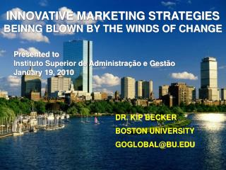 INNOVATIVE MARKETING STRATEGIES BEINNG BLOWN BY THE WINDS OF CHANGE