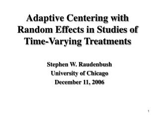 Adaptive Centering with Random Effects in Studies of Time-Varying Treatments