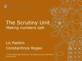 The Scrutiny Unit Making numbers talk