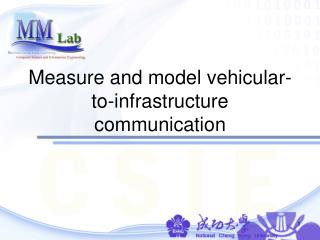 Measure and model vehicular-to-infrastructure communication