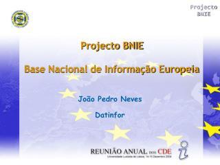 Projecto BNIE Base Nacional de Informa��o Europeia