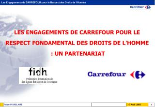 LES ENGAGEMENTS DE CARREFOUR POUR LE RESPECT FONDAMENTAL DES DROITS DE L'HOMME  : UN PARTENARIAT