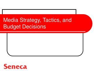 Media Strategy, Tactics, and Budget Decisions