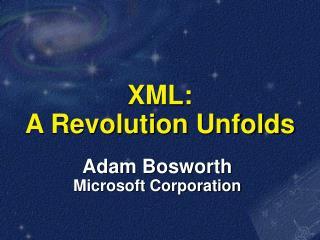 XML: A Revolution Unfolds