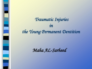 Traumatic Injuries  in  the Young Permanent Dentition