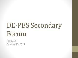 DE-PBS Secondary Forum