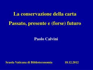 La conservazione della carta Passato, presente e (forse) futuro