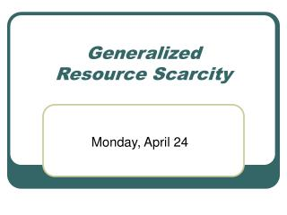 Generalized  Resource Scarcity