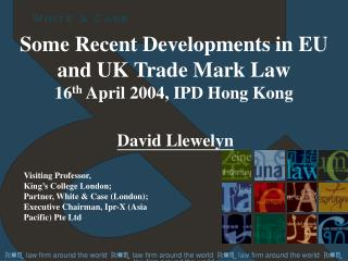 Some Recent Developments in EU and UK Trade Mark Law 16th April 2004, IPD Hong Kong